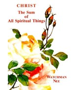Christ the Sum of All Spiritual Things [Paperback] Watchman Nee - $6.92
