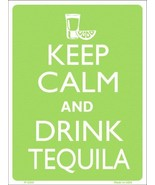 Keep Calm Drink Tequila Metal Novelty Parking Sign P-2288 - $21.95
