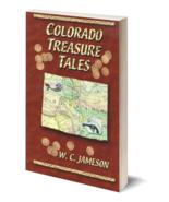 Colorado Treasure Tales ~ Lost & Buried Treasure - $13.95
