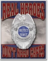 Real Heroes Don't Need Capes TIN SIGN Police Officer Thin Blue Line Meta... - $19.99