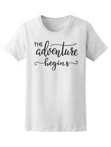 The Adventure Begins Quote Women's Tee -Image by Shutterstock - $9.86+