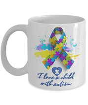 I Love A Child With Autism. 11 oz White Ceramic Coffee Mug - $15.99