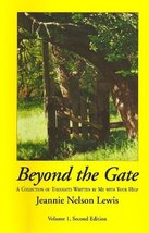 Beyond the Gate Jeannie Nelson Lewis; Rocky Shore Books and Doug Hagley - $19.80