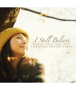 I Still Believe: Songs That Get You Through Tough Times [Audio CD] Vario... - $16.95