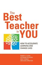 The Best Teacher in You: How to Accelerate Learning and Change Lives [Paperback] image 1