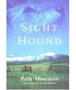 Sight Hound : Pam Houston -  Hardcover 1st Edition: Irish Wolfhound  @ZB - $10.75