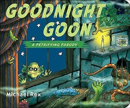 Goodnight Goon: a Petrifying Parody [Board book] Rex, Michael - $4.56