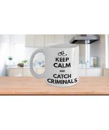 Police Mug Fathers Day Gift Keep Calm Catch Criminals Handcuffs Cop Coff... - $14.65+