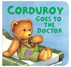 Corduroy Goes to the Doctor (lg format) [Board book] Freeman, Don and Mc... - $1.83
