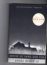 House of Sand And Fog By- Andre Dubus III - $2.95