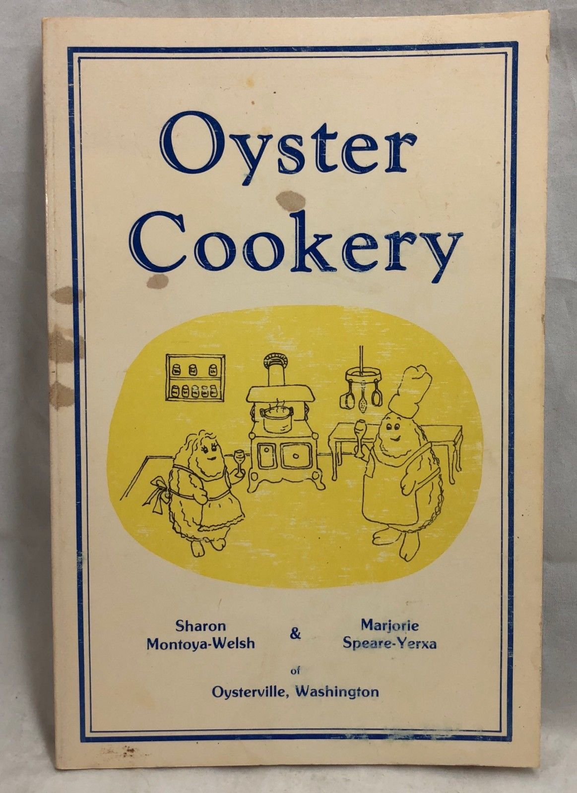 Primary image for  Oyster Cookery (Paperback) by Montoya Welsh (Author signed) 1984