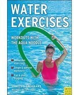 Water Exercises: Workouts With the Aqua Noodle Shimizu, Tomihiro; Tachik... - $19.54