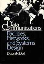 Data Communications Facilities, Networks, and Systems Design by Dixon R.... - $45.99