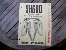 Gehl SH600 Snapper Head Row Crop Attachment Owners Operators Manual Guid... - $50.00