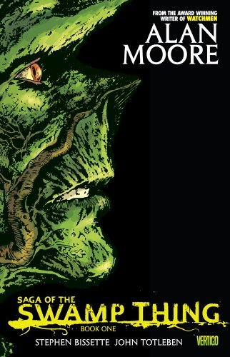 Primary image for Saga of the Swamp Thing, Book 1 Alan Moore; Steve R. Bissette and John Totleben