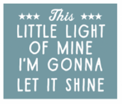 Kids Sign - This Little Light Of Mine...Rustic Wooden Sign 15 x 15  Item... - $42.00