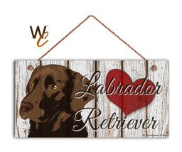 Chocolate Labrador Retriever Sign, I Love My Labrador 5x10 Rustic Brown ... - $9.90