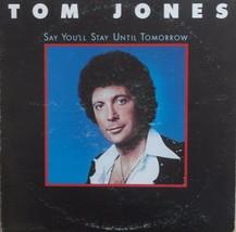 Tom Jones Say You'll Stay Until Tomorrow 1977 Vinyl LP Epic Records PE ... - $12.32