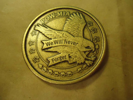 """POW-MIA """"WE WILL NEVER FORGET"""" MEDALLION COLLECTOR'S ROUND    > BAG B11  - $6.92"""