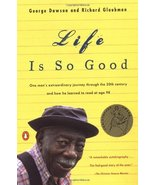 Life Is So Good: One Man's Extraordinary Journey through the 20th Centur... - $1.49