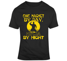 Chic Magnet By Day Ninja At Night T Shirt - $20.99