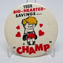 """Your BIG HEARTED Savings """"Champ"""" Vintage Pin Button HTF - $9.88"""