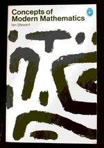 Concepts of Modern Mathematics (Pelican) Stewart, Ian