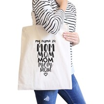 My Name Is Mom Natural Canvas Tote Bag Washable Cute Shoulder Bag - $15.99