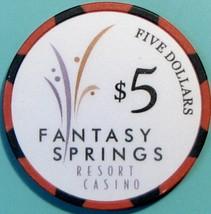 $5 Casino Chip. Fantasy Springs, Indio, CA. V12. - $5.95