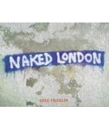 Naked London [Dec 01, 2000] Friedler, Greg - $73.93