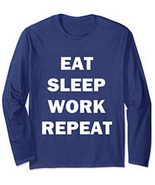 Eat Sleep Work Repeat Rave Clothes TShirt Long Sleeve Tee  - $25.00