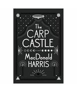 The Carp Castle : A Novel  (ExLib) by Macdonald Harris.  Hardback - $19.34