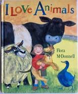 I Love Animals Flora McDonnell 1994 Hc - £9.80 GBP