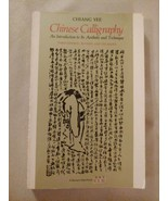 CHINESE CALLIGRAPHY An Introduction to Its Aesthetic Chiang Yee 5th Prin... - $19.75