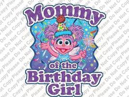 Mommy of the Birthday Girl Sesame Street Abby Cadabby Birthday Iron On T... - $3.95