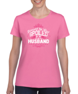 Blessed By God Spoiled By Husband Womens Tshirt - $18.99+