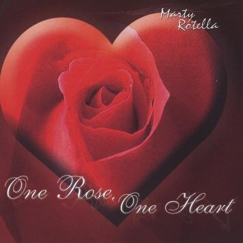 One rose one heart by marty rotella