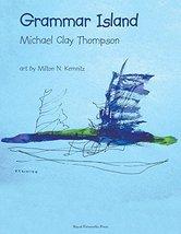 Grammar Island Student Book [Perfect Paperback] Michael Clay Thompson - $34.60