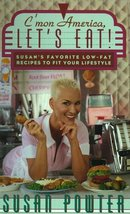C'MON AMERICA, LET'S EAT!: Susan's Favorite Low-Fat Recipes To Fit Your ... - $5.37