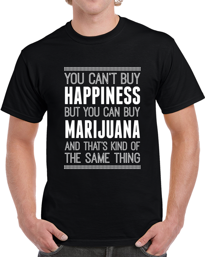 Primary image for Marijuana Weed Smoke Happiness Funny Adult T Shirt