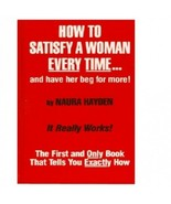 How To Satisfy A Women Every Time..By Naura Hayden English Hardcover - $9.90