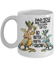 Fathers Day Dragons Son And Dad You Are Someone To Look Up To..11 oz Coffee Game - $15.99