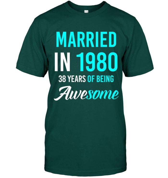 38th Wedding Anniversary Gift Ideas: 38th Wedding Anniversary Shirt Married In 1980