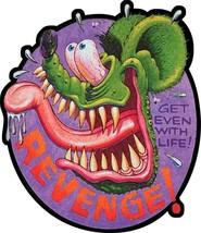 Get Even With Life, Get Revenge Rat Fink Big Daddy Ed Roth Metal Sign - $39.95
