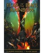 Year of the Black Rainbow [Hardcover] Sanchez, Claudio & David. Peter - $522.72