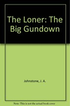 The Loner: The Big Gundown [Feb 01, 2010] Johns... - $3.95