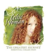 THE GREATEST JOURNEY: ESSENTIAL COLLECTION by Celtic Woman - $29.95