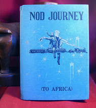 Nod Journey (To Africa) by Joanne Richardson 1930 first edition - $49.00