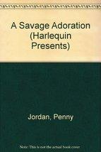 A Savage Adoration (Harlequin Presents, No 1057) Penny Jordan
