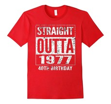Straight-Outta-1977-Funny-40th-Birthday-Gifts-T-Shirt-Men*-Fu2NY - $17.95+